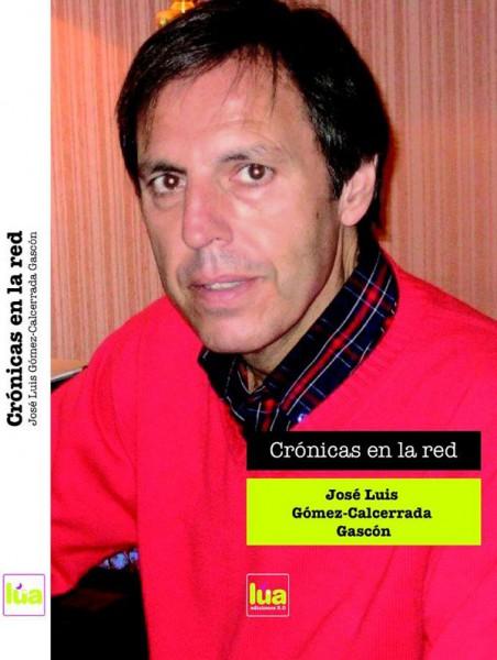 """Portada del libro """"Crónicas en la red"""" de José Luis Gómez-Calcerrada Gascón"""